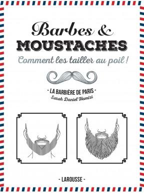 """Livre Barbes & Moustaches """"Comment les tailler au poil !"""""""
